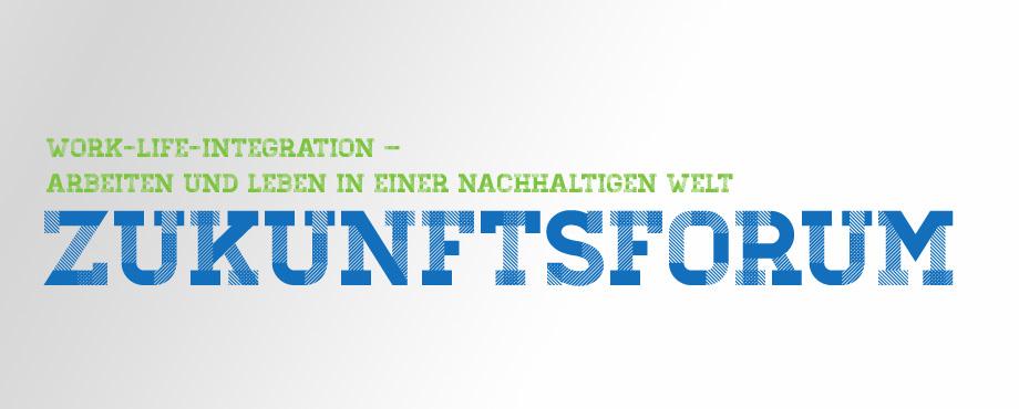 Zukunftsforum 2014 - Work-Life-Integration