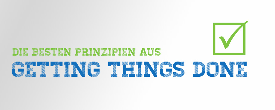 Beste Prinzipien aus Getting Things Done